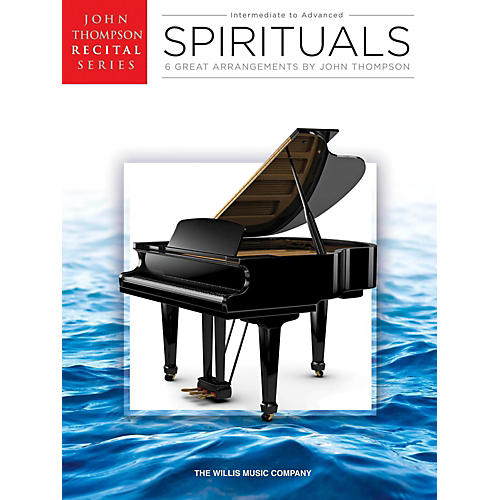 Hal Leonard Spirituals John Thompson Recital Series Intermediate to Advanced Level Piano