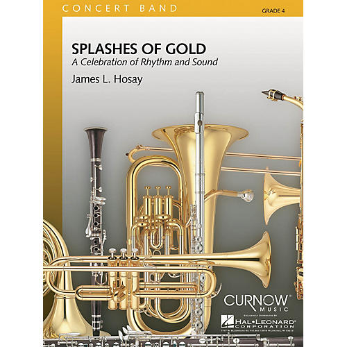 Curnow Music Splashes of Gold (Grade 4 - Score and Parts) Concert Band Level 4 Composed by James L. Hosay-thumbnail