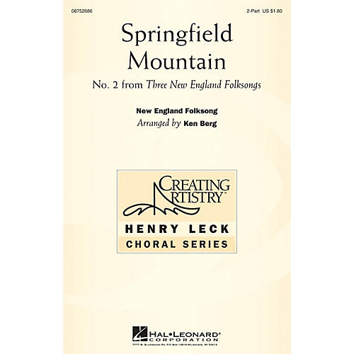 Hal Leonard Springfield Mountain 2PT TREBLE arranged by Ken Berg