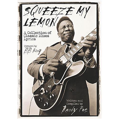 Hal Leonard Squeeze My Lemon Classic Blues Lyrics Book