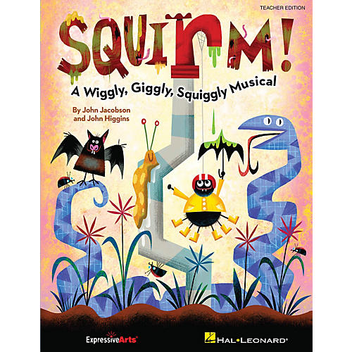 Hal Leonard Squirm! (A Wiggly, Giggly, Squiggly Musical) PREV CD Composed by John Jacobson