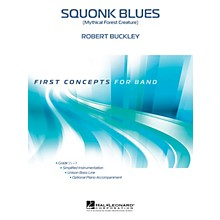 Hal Leonard Squonk Blues (Mythical Forest Creature) Concert Band Level .5 Composed by Robert Buckley