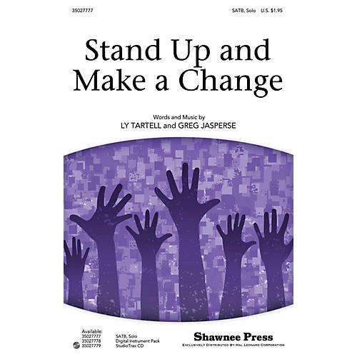 Shawnee Press Stand Up and Make a Change SATB, SOLO composed by Ly Tartell-thumbnail