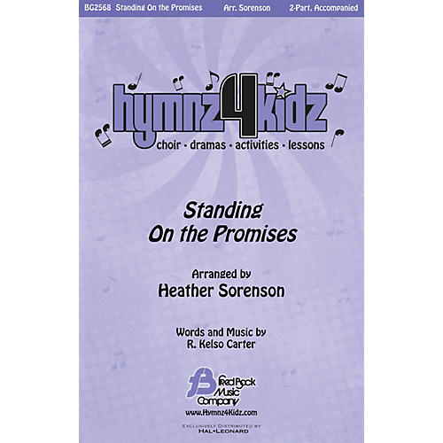 Fred Bock Music Standing on the Promises (Hymnz 4 Kidz Series) Accompaniment CD Arranged by Heather Sorenson