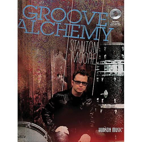 Hudson Music Stanton Moore Groove Alchemy Book/CD