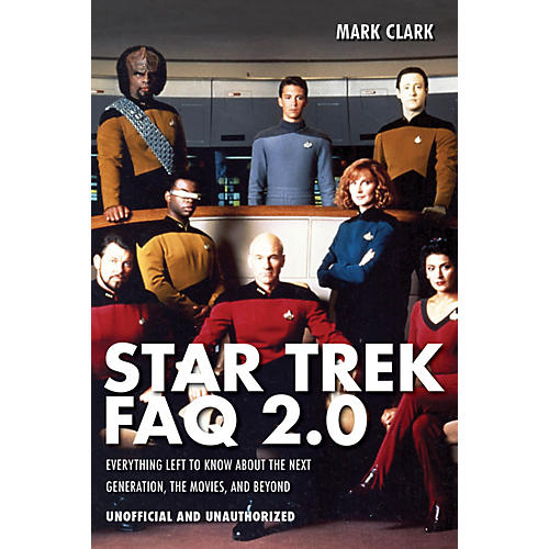 Applause Books Star Trek FAQ 2.0 (Unofficial and Unauthorized) FAQ Series Softcover Written by Mark Clark-thumbnail