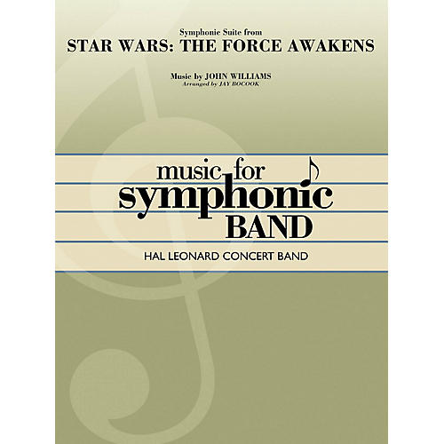 Hal Leonard Star Wars: The Force Awakens - Symphonic Suite Concert Band Level 4 Arranged by Jay Bocook-thumbnail