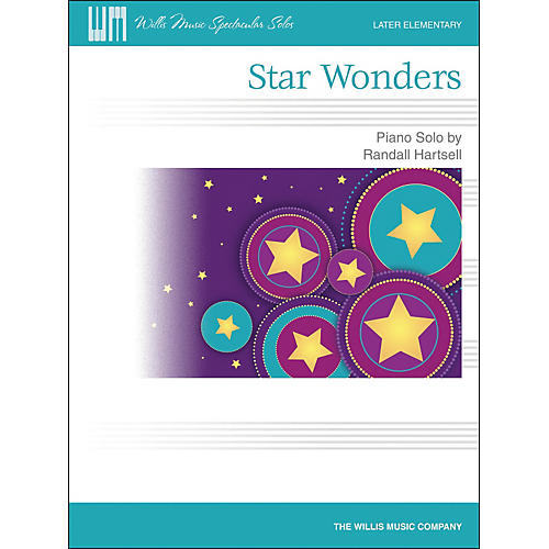 Willis Music Star Wonders - Later Elementary Piano Solo by Randall Hartsell