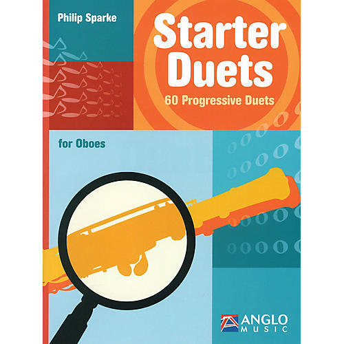 Anglo Music Starter Duets (60 Progressive Duets - Oboe) Anglo Music Press Play-Along Series by Philip Sparke