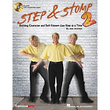 Hal Leonard Step & Stomp 2 (Building Character and Self Esteem One Step at a Time) Book and CD pak by John Jacobson