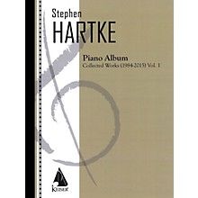 Lauren Keiser Music Publishing Stephen Hartke Piano Album, Volume 1: Collected Works 1984-2015 LKM Music Softcover by Stephen Hartke