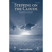 Shawnee Press Stepping on the Clouds SATB arranged by Keith Christopher