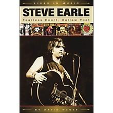Backbeat Books Steve Earle - Fearless Heart, Outlaw Poet