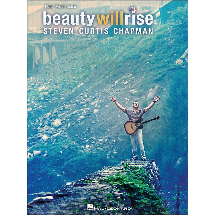 Hal Leonard Steven Curtis Chapman - Beauty Will Rise arranged for piano, vocal, and guitar (P/V/G)