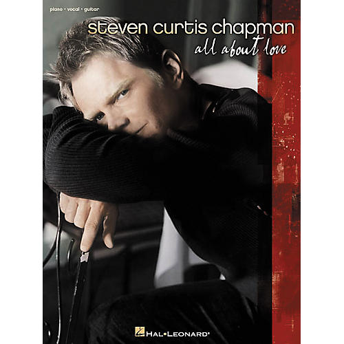 Hal Leonard Steven Curtis Chapman All About Love Piano, Vocal, Guitar Songbook-thumbnail