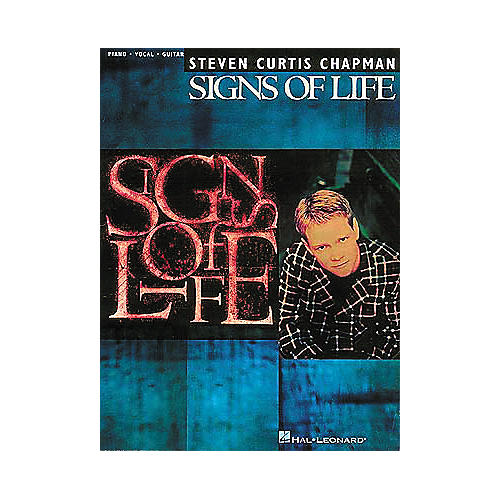 Hal Leonard Steven Curtis Chapman Signs Of Life Piano, Vocal, Guitar Songbook