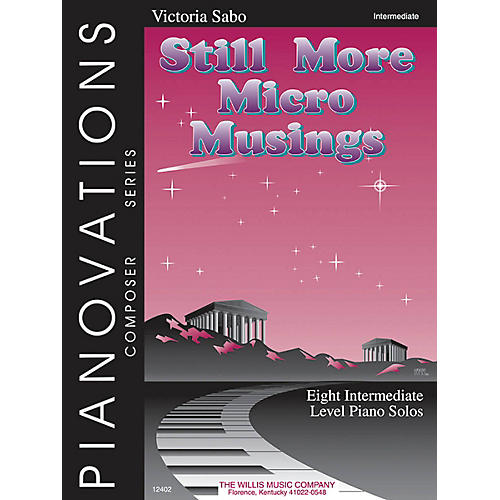 Willis Music Still More Micro Musings Willis Series Book by Victoria Sabo (Level Early Inter)