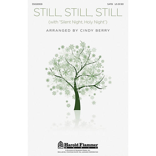 Shawnee Press Still, Still, Still (with Silent Night, Holy Night) SATB arranged by Cindy Berry-thumbnail