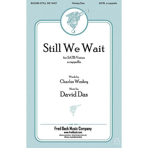 Fred Bock Music Still We Wait SATB a cappella composed by David Das-thumbnail