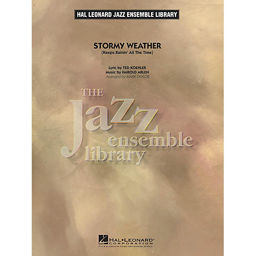 Hal Leonard Stormy Weather (Keeps Rainin' All the Time) (Alto Sax Feature) Jazz Band Level 4 Arranged by Mark Taylor