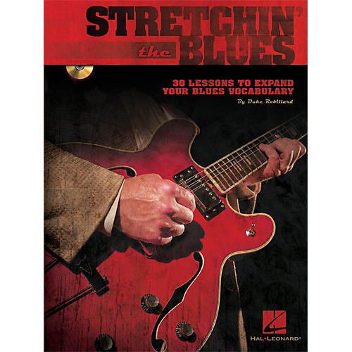 Hal Leonard Stretchin' The Blues - Instructional Guitar Book/CD By Duke Robillard
