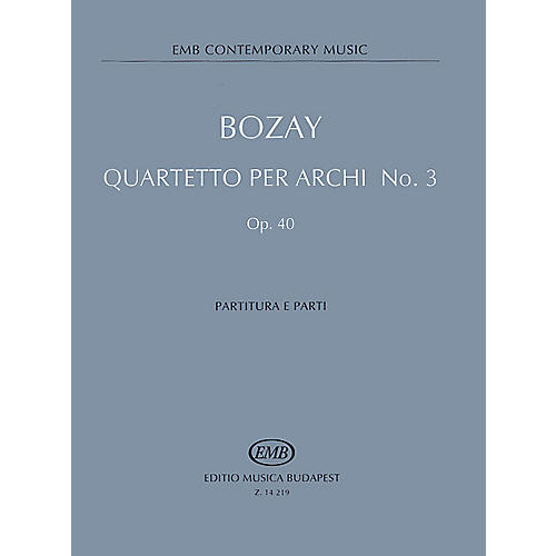 Editio Musica Budapest String Quartet No. 3, Op. 40 - Feasts of Equinoxes EMB Series Composed by Attila Bozay-thumbnail