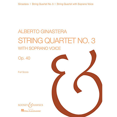 Boosey and Hawkes String Quartet No. 3, Op. 40 Boosey & Hawkes Scores/Books Series Composed by Alberto E. Ginastera-thumbnail