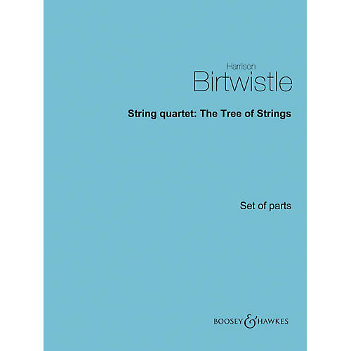 Boosey and Hawkes String Quartet: The Tree of Strings Boosey & Hawkes Chamber Music Series Composed by Harrison Birtwistle-thumbnail