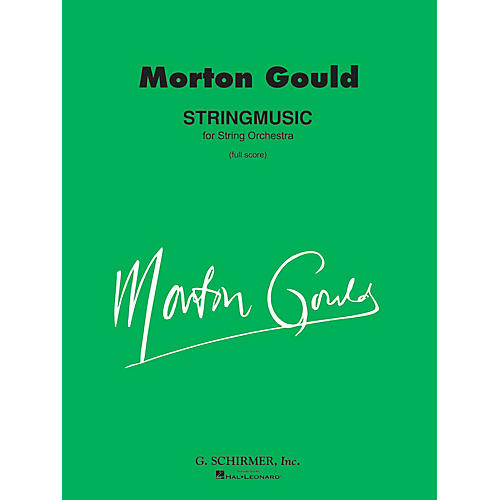 G. Schirmer Stringmusic (Full Score) Study Score Series Composed by Morton Gould-thumbnail