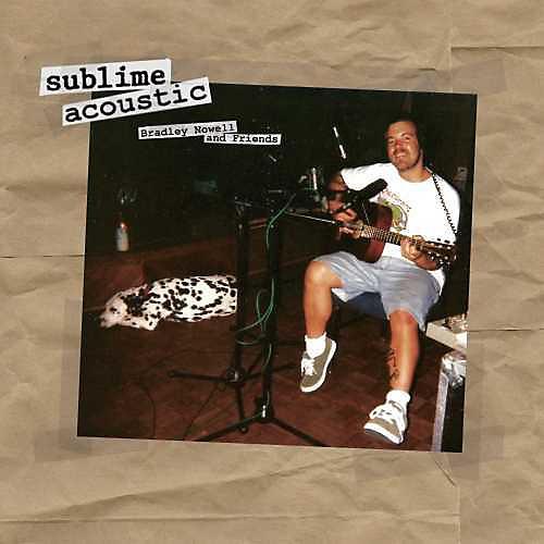 Alliance Sublime - Acoustic: Bradley Nowell & Friends