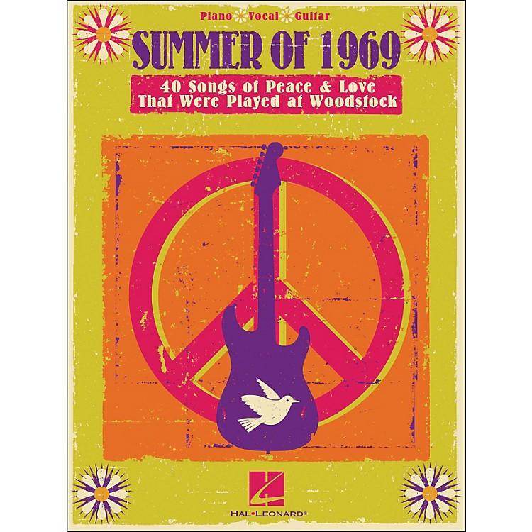 Hal Leonard Summer Of 1969 - Songs Of Peace & Love That Were Played At Woodstock arranged for piano, vocal, and guitar (P/V/G)