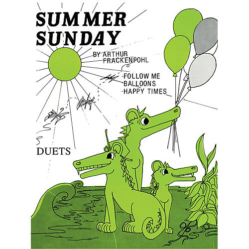 Lee Roberts Summer Sunday (Follow Me, Balloons, Happy Time) Pace Duet Piano Education Series by Arthur Frackenpohl