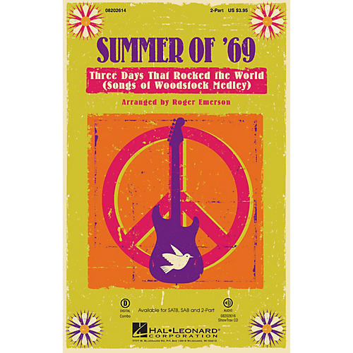 Hal Leonard Summer of '69 - Three Days That Rocked the World (Songs of Woodstock Medley) 2-Part by Roger Emerson