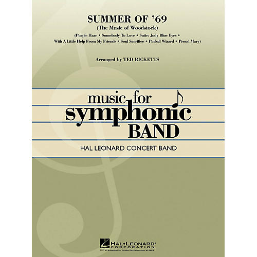 Hal Leonard Summer of '69 (The Music of Woodstock) Concert Band Level 4 Arranged by Ted Ricketts