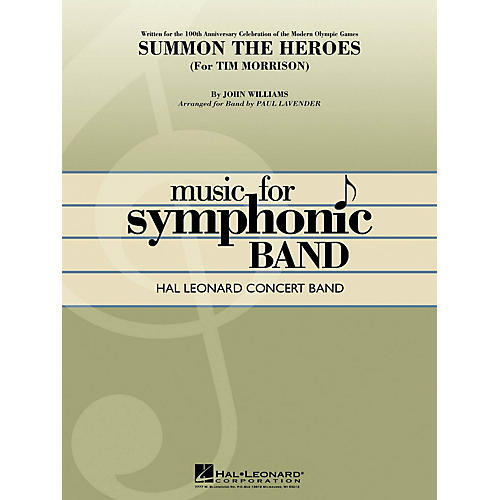 Hal Leonard Summon the Heroes Concert Band Level 4 Arranged by Paul Lavender