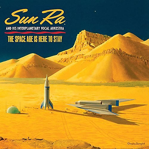 Alliance Sun Ra - The Space Age Is Here To Stay