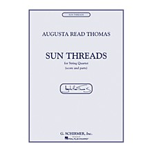 G. Schirmer Sun Threads String Series Composed by Augusta Read Thomas