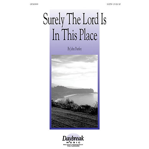 Daybreak Music Surely the Lord Is in This Place SATB composed by John Purifoy-thumbnail