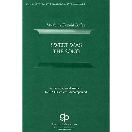 Gentry Publications Sweet was the Song SATB composed by Donald Bailey-thumbnail