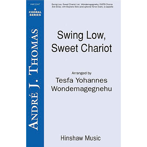 Hinshaw Music Swing Low, Sweet Chariot SSAATTBB arranged by Tesfa Yohannes Wondemagegnehu