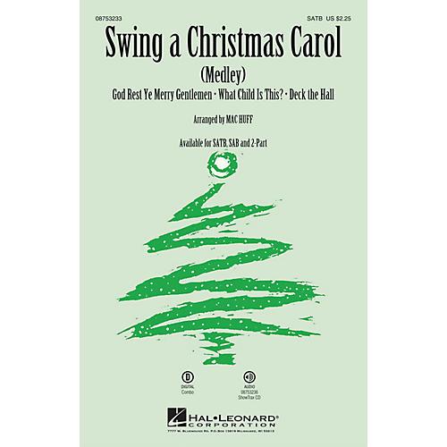 Hal Leonard Swing a Christmas Carol (Medley) SATB arranged by Mac Huff