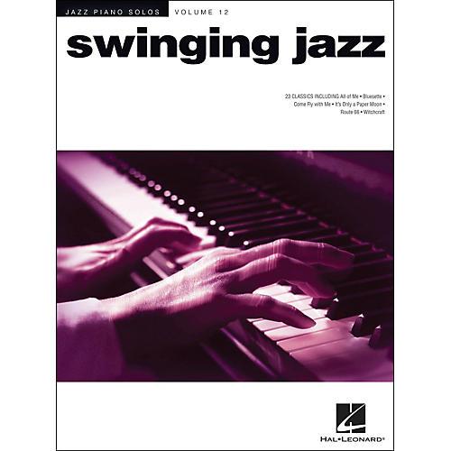 Hal Leonard Swinging Jazz - Jazz Piano Solos Series Volume 12