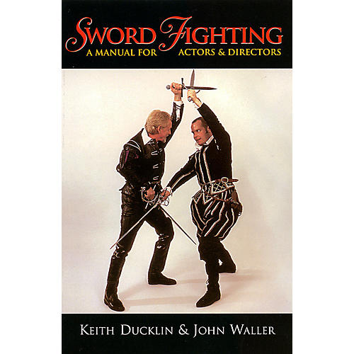 Applause Books Sword Fighting (A Manual for Actors & Directors) Applause Books Series Softcover Written by Keith Ducklin-thumbnail