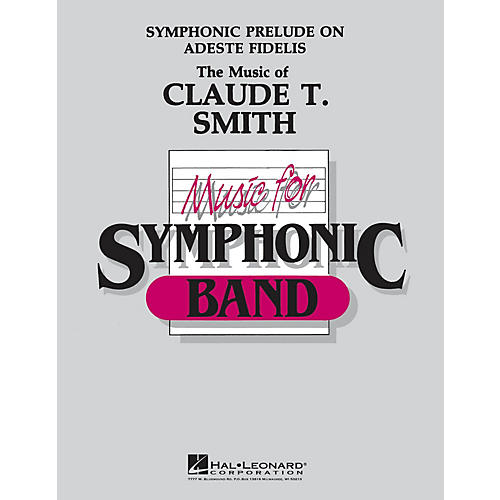 Hal Leonard Symphonic Prelude on Adeste Fidelis Concert Band Level 4-5 Arranged by Claude T. Smith-thumbnail