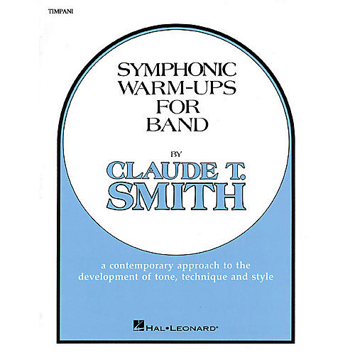 Hal Leonard Symphonic Warm-Ups for Band (Timpani) Concert Band Level 2-3 Composed by Claude T. Smith