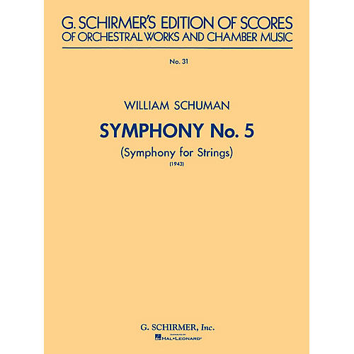 G. Schirmer Symphony No. 5 (1943): Symphony for Strings (Study Score No. 31) Study Score Series by William Schuman