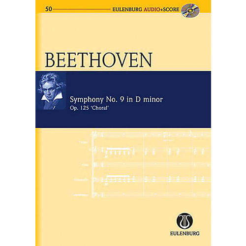 Eulenburg Symphony No. 9 in D Minor Op. 125 Choral Eulenberg Audio plus Score Series by Ludwig van Beethoven