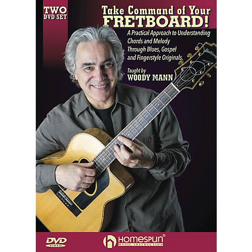Homespun Take Command of Your Fretboard! Homespun Tapes Series DVD Written by Woody Mann