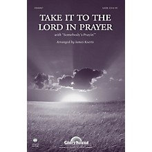 Shawnee Press Take It To The Lord In Prayer SATB arranged by James Koerts