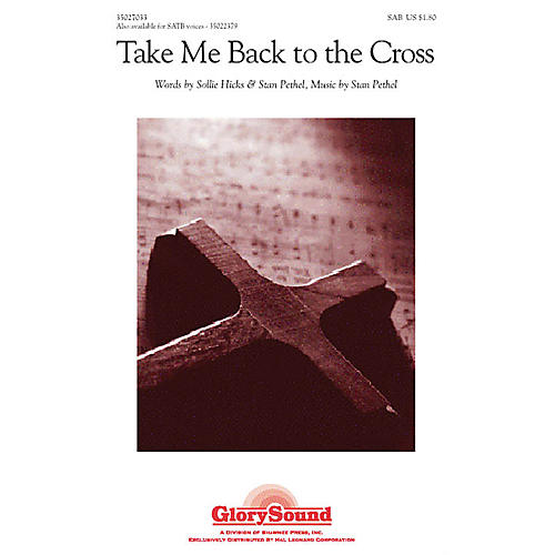 Shawnee Press Take Me Back to the Cross SAB composed by Stan Pethel